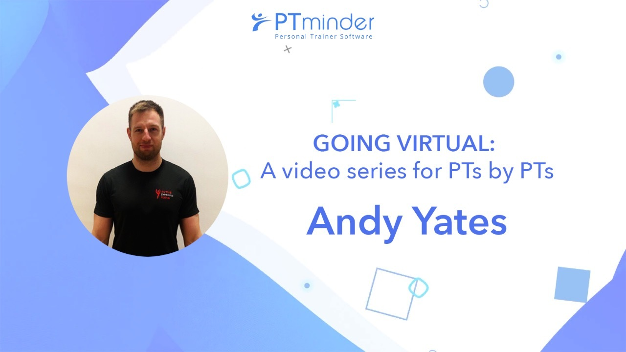 Andy Yates goes virtual: a video series by PTs for PTs